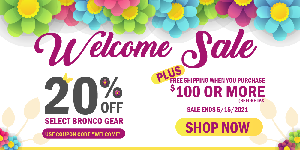 Welcome Sale 20% Off Select Bronco Gear