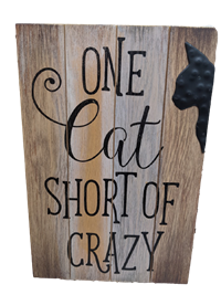 Wall Plaque - One Cat Short Of Crazy